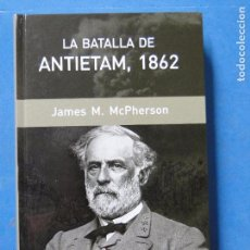 Militaria: LA BATALLA DE ANTIETAM, 1862. LINCOLN Y LA DECLARACIÓN DE EMANCIPACIÓN DE LOS ESCLAVOS.-MCPHERSON, J. Lote 104591131