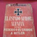 Militaria: EL ESTADO MAYOR ALEMÁN DESDE FEDERICO EL GRANDE A HITLER. Lote 161358340