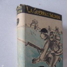 Militaria: LA GUERRA DEL SOLDADO. ASHIHEI HINO. ED. JUVENTUD, 1941. 567 PP. TAPA DURA CON SOBRECUBIERTAS.. Lote 104700499