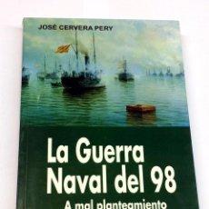 Militaria: LA GUERRA NAVAL DEL 98 POR CERVERA PERY - EDITORIAL SAN MARTÍN 1998 HISTORIA MARINA. Lote 104866856