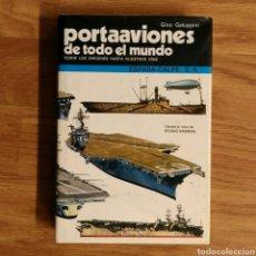 Militaria: PORTAAVIONES DE TODO EL MUNDO - GINO GALUPPINI - ESPASA CALPE - BARCOS DE GUERRA - PERFILES. Lote 104734615