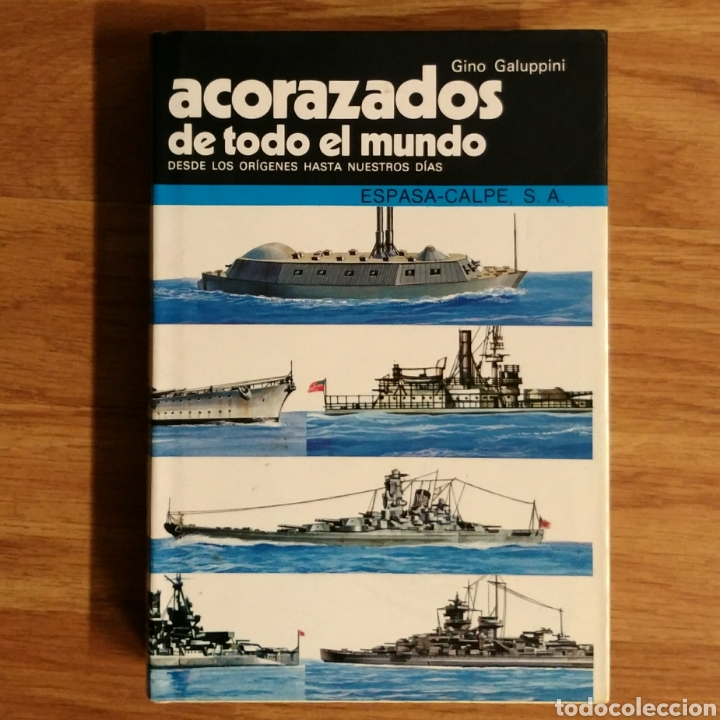 ACORAZADOS DE TODO EL MUNDO - GINO GALUPPINI - ESPASA CALPE - BARCOS DE GUERRA - PERFILES (Militar - Libros y Literatura Militar)