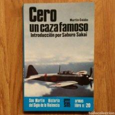 Militaria: EL CAZA CERO. UN CAZA FAMOSO - SAN MARTIN - AVIONES DE GUERRA. Lote 104735219