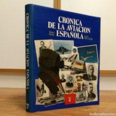 Militaria: CRÓNICA DE LA AVIACIÓN ESPAÑOLA - HISTORIA AVIACION - GESTAS AVIACION AVIONES ESPAÑA. Lote 104873963