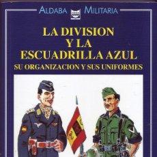 Militaria: LA DIVISION Y LA ESCUADRILLA AZUL. JOSÉ MARÍA.BUENO CARRERA.. Lote 105056443