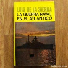 Militaria: LA GUERRA NAVAL EN EL ATLANTICO - SEGUNDA GUERRA MUNDIAL- LUIS DE LA SIERRA. Lote 105117631