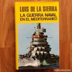 Militaria: LA GUERRA NAVAL EN EL MEDITERRANEO - SEGUNDA GUERRA MUNDIAL- LUIS DE LA SIERRA. Lote 105117855