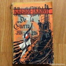 Militaria: DE LA GUERRA NAVAL Y TERRESTRE 1914-1916. R.RASOLDEL-JUAN B.ROBERT PRIMERA GUERRA MUNDIAL SUBMARINOS. Lote 105121907
