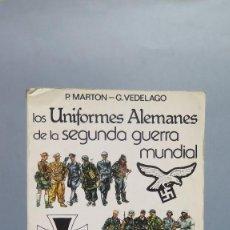 Militaria: LOS UNIFORMES ALEMANES DE LA SEGUNDA GUERRA MUNDIAL. VV.AA. Lote 105301487