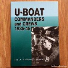 Militaria: U-BOAT COMMANDERS AND CREWS 1935-45 SEGUNDA GUERRA MUNDIAL SUBMARINOS ALEMANES KRIEGSMARINE. Lote 105326875