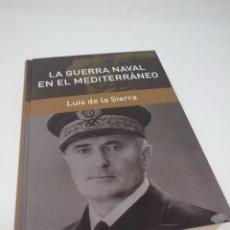 Militaria: COLECCIÓN GRANDES BATALLAS RBA. LA GUERRA NAVAL EN EL MEDITERRÁNEO, LUÍS DE LA SIERRA . Lote 105348451