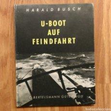 Militaria: 1942 - U-BOOT AUF FEINDFAHRT U-BOAT SUBMARINOS ALEMANES SEGUNDA GUERRA MUNDIAL KRIEGSMARINE. Lote 105359426