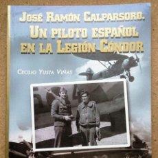 Militaria: JOSE LUIS DE CALPASORO, UN PILOTO ESPAÑOL EN LA LEGION CONDOR. Lote 115543492