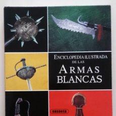 Militaria: ENCICLOPEDIA ILUSTRADA DE LAS ARMAS BLANCAS. Lote 162145656