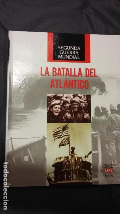 LA BATALLA DEL ATLANTICO. SEGUNDA GUERRA MUNDIAL, TIME LIFE (Militar - Libros y Literatura Militar)