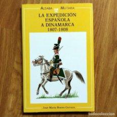 Militaria: LA EXPEDICIÓN ESPAÑOLA A DINAMARCA - UNIFORMES MILITARES ESPAÑOLES - JOSE MARIA BUENO. Lote 106069787
