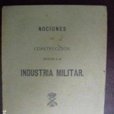 Militaria: 1897 NOCIONES DE CONSTRUCCION APLICADA A LA INDUSTRIA MILITAR . Lote 106070803