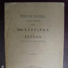 Militaria: 1894 INSTRUCCION PROVISIONAL PARA SERVICIO DE LOS CAÑONES BR.R. DE 12 Y 14 CMS Y DEL O, BR.R. 15 CC. Lote 106071787