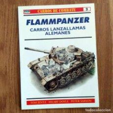 Militaria: FLAMMPANZER CARROS LANZALLAMAS ALEMANES - CARROS DE COMBATE - OSPREY Nº 9. Lote 107039275