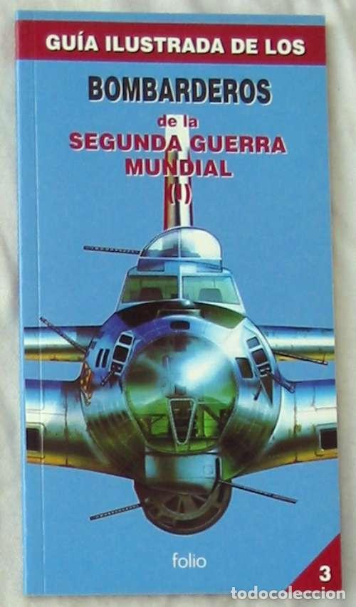 GUÍA ILUSTRADA DE LOS BOMBARDEROS DE LA 2ª GUERRA MUNDIAL (I) - VER INDICE (Militar - Libros y Literatura Militar)