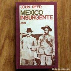 Militaria: REVOLUCION MEXICANA - MEXICO INSURGENTE - JOHN REED - PANCHO VILLA EMILIANO ZAPATA MEJICANA MEXICO. Lote 107481371