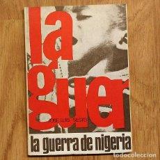 Militaria: GUERRA CIVIL DE BIAFRA - LA GUERRA DE NIGERIA. JOSE LUIS SESTO - GUERRAS EN AFRICA. Lote 107567927
