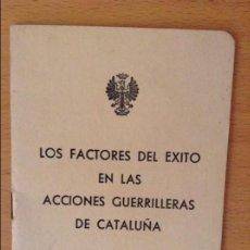 Militaria: LOS FACTORES DEL EXITO EN LAS ACCIONES GUERRILLERAS DE CATALUÑA (JUAN MATEO MARCOS). Lote 107728427