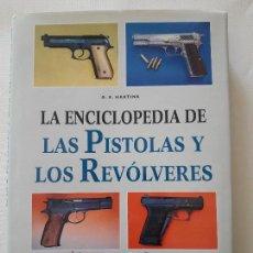 Militaria - LA ENCICLOPEDIA DE LAS PISTOLAS Y LOS REVOLVERES. A. E . MARYINH. LIBSA - 1998 - 107862987
