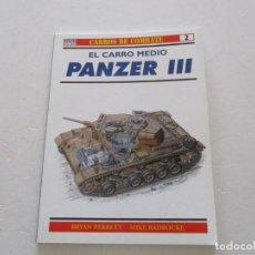 Militaria: BRYAN PERRETT, MIKE BADROCKE. CARROS DE COMBATE Nº 2. EL CARRO MEDIO. PANZER III. RMT85155. . Lote 107881571