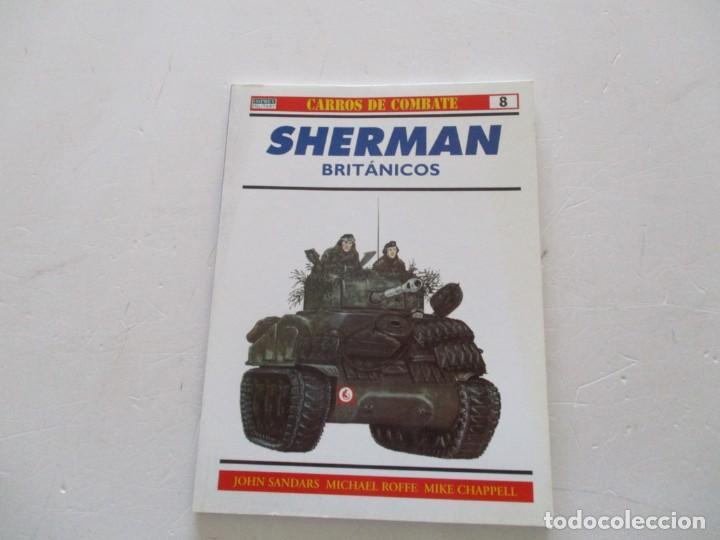 JOHN SANDARS, MICHEL ROFFE, MIKE CHAPPELL. CARROS DE COMBATE Nº 8. SHERMAN BRITÁNICOS. RMT85161. (Militar - Libros y Literatura Militar)