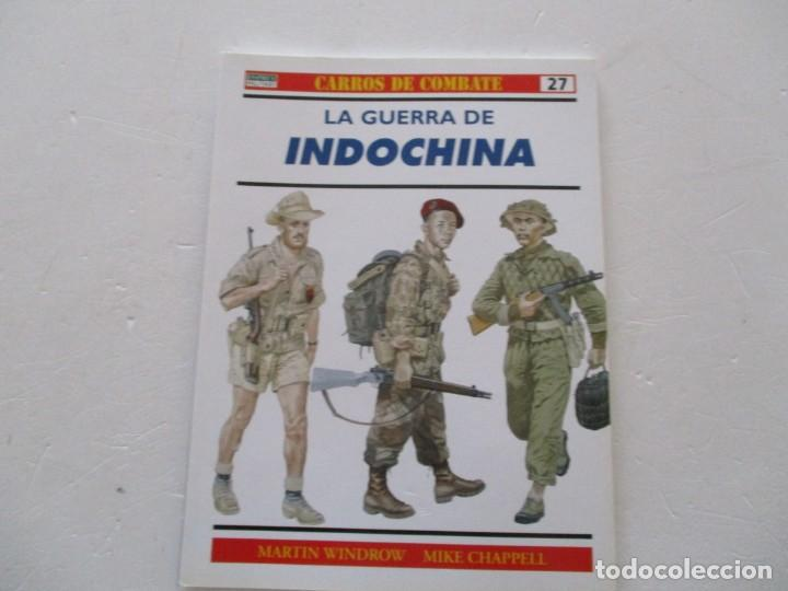 MARTIN WINDROW, MIKE CHAPPELL. CARROS DE COMBATE Nº 27. LA GUERRA DE INDOCHINA. RMT85179. (Militar - Libros y Literatura Militar)