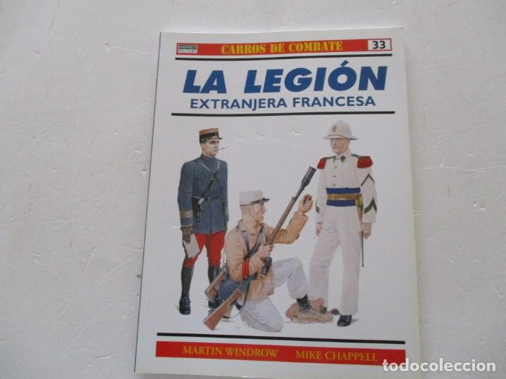 MARTIN WINDROW, MIKE CHAPPELL. CARROS DE COMBATE Nº 33. LA LEGIÓN EXTRANJERA FRANCESA. RMT85185. (Militar - Libros y Literatura Militar)
