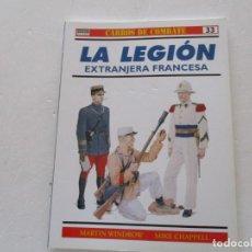 Militaria: MARTIN WINDROW, MIKE CHAPPELL. CARROS DE COMBATE Nº 33. LA LEGIÓN EXTRANJERA FRANCESA. RMT85185. . Lote 107887327