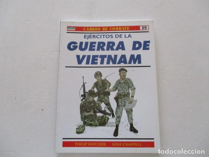 PHILIP KATCHER, MIKE CHAPPELL. CARROS DE COMBATE Nº 39. EJÉRCITOS DE LA GUERRA DE VIETNAM. RMT85191. (Militar - Libros y Literatura Militar)