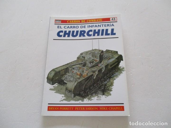 CARROS DE COMBATE Nº 43. EL CARRO DE INFANTERÍA CHURCHILL. RMT85195. (Militar - Libros y Literatura Militar)