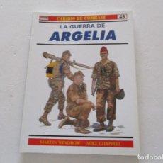 Militaria: MARTIN WINDROW, MIKE CHAPPELL. CARROS DE COMBATE Nº 45. LA GUERRA DE ARGELIA. RMT85197. . Lote 107888423