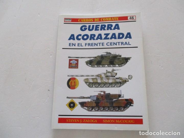 CARROS DE COMBATE Nº 46. GUERRA ACORAZADA EN EL FRENTE CENTRAL. RMT85198. (Militar - Libros y Literatura Militar)