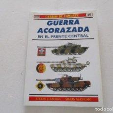 Militaria: CARROS DE COMBATE Nº 46. GUERRA ACORAZADA EN EL FRENTE CENTRAL. RMT85198. . Lote 107888535