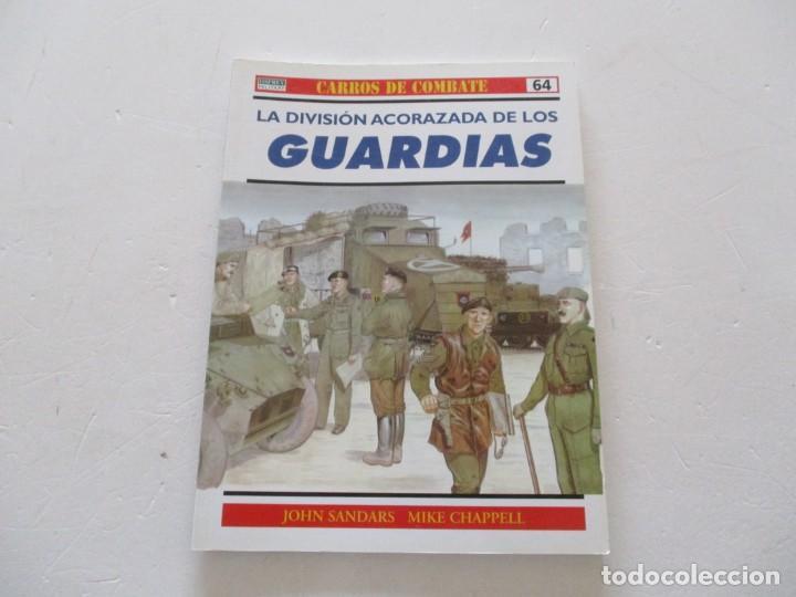 CARROS DE COMBATE Nº 64. LA DIVISIÓN ACORAZADA DE LOS GUARDIAS. RMT85211. (Militar - Libros y Literatura Militar)