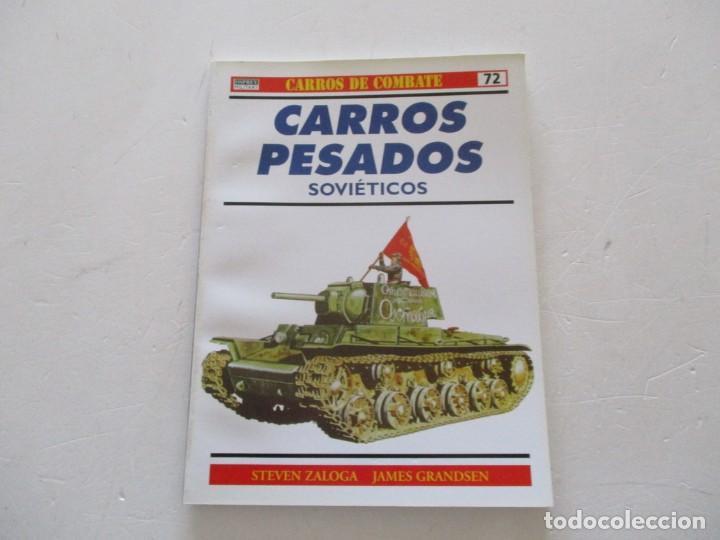 STEVEN ZALOGA, JAMES GRANDSEN. CARROS DE COMBATE Nº 72. CARROS PESADOS SOVIÉTICOS. RMT85219. (Militar - Libros y Literatura Militar)