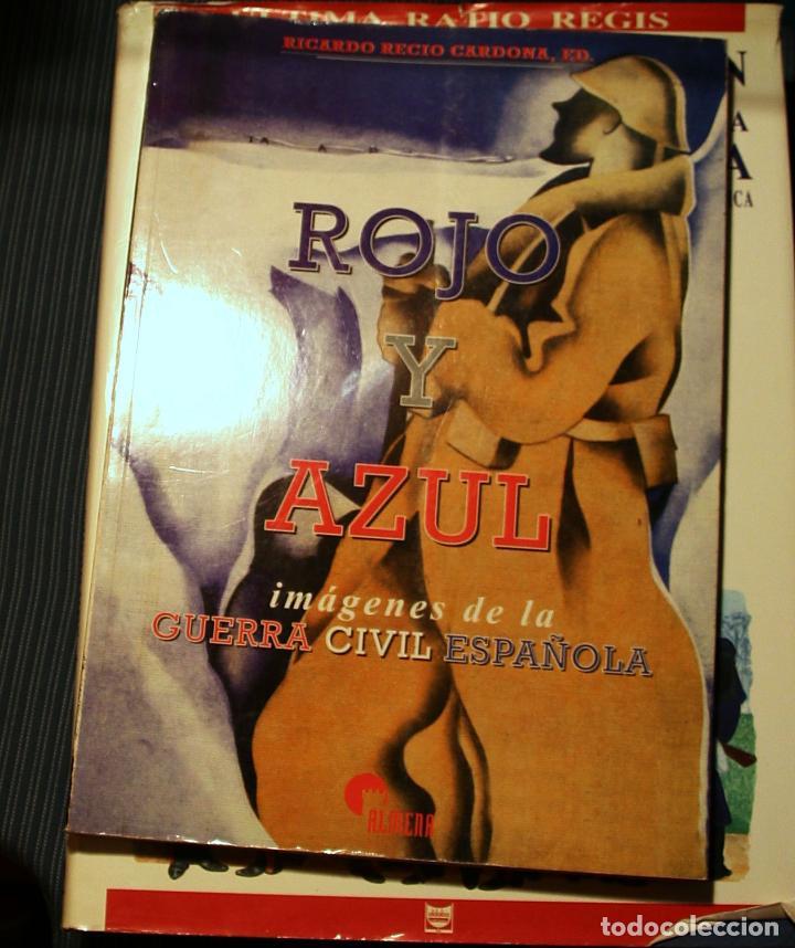 LIBRO ROJO Y AZUL , IMAGENES DE LA GUERRA CIVIL ESPAÑOLA , EDITORIAL ALMENA . (Militar - Libros y Literatura Militar)