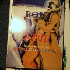 Militaria: LIBRO ROJO Y AZUL , IMAGENES DE LA GUERRA CIVIL ESPAÑOLA , EDITORIAL ALMENA .. Lote 108007163