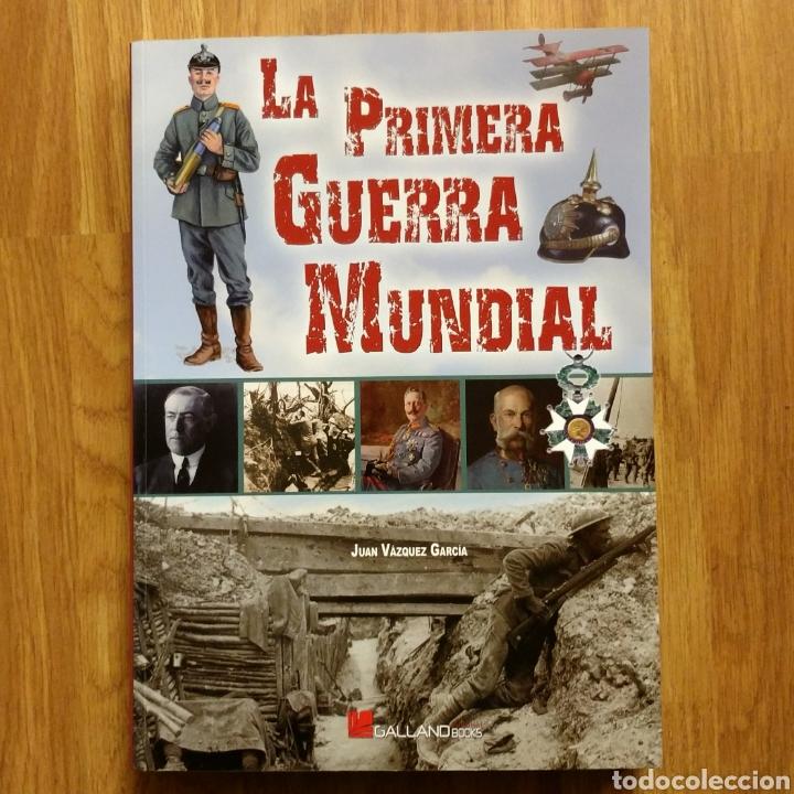 LA PRIMERA GUERRA MUNDIAL - JUAN VÁZQUEZ GARCÍA - GALLAND BOOKS - BARON ROJO AVIACION TRINCHERAS (Militar - Libros y Literatura Militar)