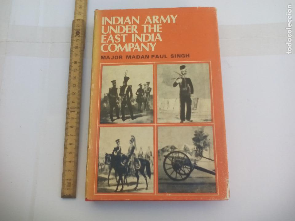 INDIAN ARMY UNDER THE EAST INDIA COMPANY MAJOR MADAN PAUL SINGH. 1976 (Militar - Libros y Literatura Militar)