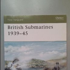 Militaria: BRITISH SUBMARINES 1939 1945. OSPREY NEW VANGUARD. Lote 108451591