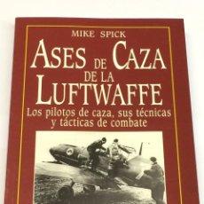 Militaria: MIKE SPICK - ASES DE CAZA DE LA LUFTWAFFE AVIACIÓN II GUERRA MUNDIAL - SAN MARTIN. Lote 148043189