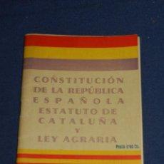 Militaria: LIBRO CONSTITUCION DE LA REPUBLICA ESPAÑOLA ESTATUTO DE CATALUNYA Y LEY AGRARIA 1932. Lote 108817875
