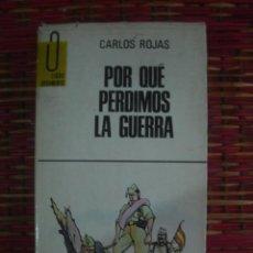 Militaria: POR QUÉ PERDIMOS LA GUERRA, DE CARLOS ROJAS. PLAZA & JANÉS, COLECCIÓN LIBRO DOCUMENTO, 1972. Lote 108876367