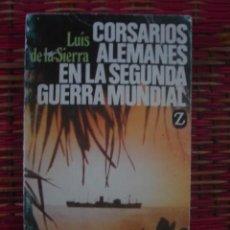 Militaria: CORSARIOS ALEMANES DE LA SEGUNDA GUERRA MUNDIAL, DE LUIS DE LA SIERRA. JUVENTUD, 1984. Lote 108877831