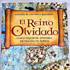 Militaria: EL REINO OLVIDADO, CINCO SIGLOS DE HISTORIA DE ESPAÑA EN AFRICA, ANTONIO CARRASCO. Lote 108895535